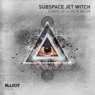 Subspace Jet Witch - Dawn of A New Aeon  (Extended Mix)