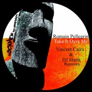 Romain Pellegrin - Take It Over Me  (Vincent Caira Remix)