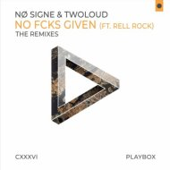 NØ SIGNE & TWOLOUD - No Fcks Given (ft. Rell Rock) (Need Money For Drinks Remix)