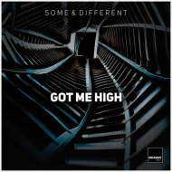 Some & Different - Got Me High (Original Mix)