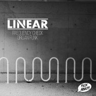 Linear - Frequency Check (Original Mix)
