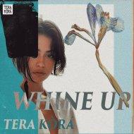 Tera Kòrá  - Whine Up (Rework Mix)