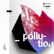 Bizarro - Pollution (Original Mix)