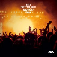 ACE1  - Party All Night (SOUKI Remix)