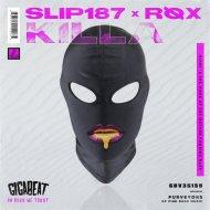 Slip 187 & RØX - Killa (Original Mix)