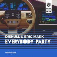 Diskull & Eric Mark - Everybody Party (Original Mix)