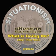 Situation & Andre Espeut - What Is Going On? (Original Mix)