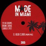 Sylva Drums & Bruno Zarra & Charlie Spot - El Agua Clara (Miami Mix)