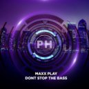Maxx Play - Don\'t Stop The Bass (Original Mix)