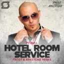 Pitbull - Hotel Room Service (Frost & Arkstone Remix)