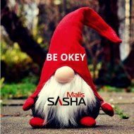 Sasha Malis - Be Okey (Original Mix)
