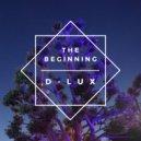 D-Lux - The Beginning (Original Mix)