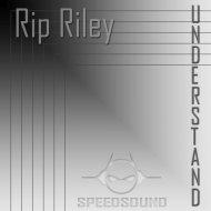 Rip-Riley - Understand (Original Mix)