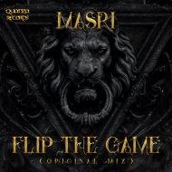 Masri - Flip The Game (Original Mix)