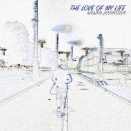 Sasha Primitive - The Love Of My Life (Cold Walls Mix)