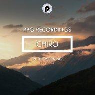 Chiro - In The Morning (Original Mix)