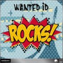 Wanted ID - Rocks! EP (Original Mix)