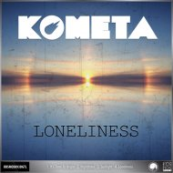 Kometa - Loneliness (Original Mix)