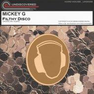 Mickey G - Filthy Disco (Original Mix)
