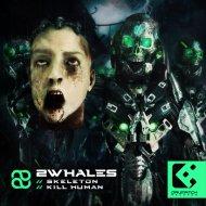 2Whales - Kill Human (Original Mix)