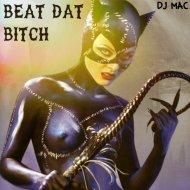DJ Mac - Beat dat Bitch (Original Mix)
