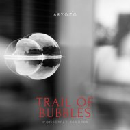 Aryozo - Trail of Bubbles (Original Mix)