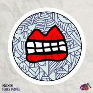 Fachini - Funky People (Original Mix)