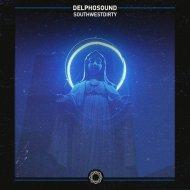 Delphosound - SouthwestDirty (Original Mix)
