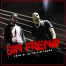 Tato el x5 & Sin Freno - Sin Freno (feat. Sin Freno) (Original Mix)