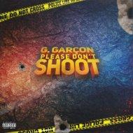 G. Garçon - Please Don\'t Shoot (Original Mix)