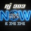 Dj 303 - Now Iz The Time (Original Mix)