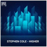 Stephen Cole - Higher (Original Mix)