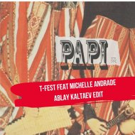 T-Fest feat. Michelle Andrade X Bendetto - PAPI (Dj Ablay Kaltaev Mash up) )