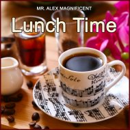 Mr. Alex Magnificent - Lunch Time 7 ()