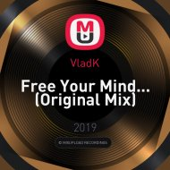 VladK - Free Your Mind... (Original Mix)