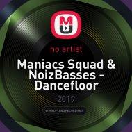 Maniacs Squad & NoizBasses - Dancefloor  (Dzeju Mashup)