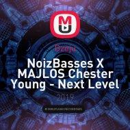 NoizBasses X MAJLOS Chester Young  - Next Level (Dj dzeju Mashup)