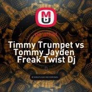 Timmy Trumpet vs Tommy Jayden - Freak Twist  (Dj dzeju Mashup)