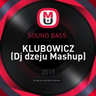 SOUND BASS  -  KLUBOWICZ (Dj dzeju Mashup)