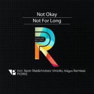 Not Okay - Not for Long (Original Mix)