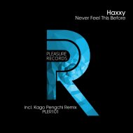 Haxxy - Never Feel This Before (Original Mix)