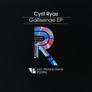 Cyril Ryaz - Gallisenae (Maqnis Remix)