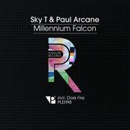 Paul Arcane & Sky T - Millennium Falcon (Original Mix)