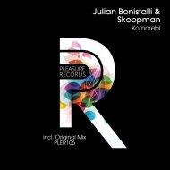 Julian Bonistalli & Skoopman - Komorebi (Original Mix)