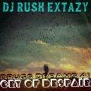 Dj Rush Extazy - Drugs Dreams 41 (Cry of Despair)