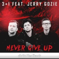 Jerry Gozie feat. 3+1 - Never Give Up (Artful Fox Bootleg Remix)