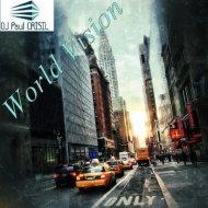 Dj Paul CRISIL  - World Vision (Original Mix)