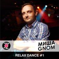 Misha Gnom - Relax Dance ()