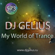 DJ GELIUS - My World of Trance 573 (-)