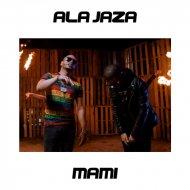Ala Jaza & Don Miguelo - Mami (Original Mix)